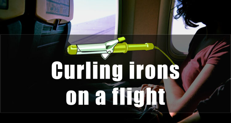 curling irons on flight