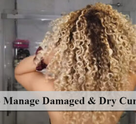 How to Manage Damaged & Dry Curly Hair