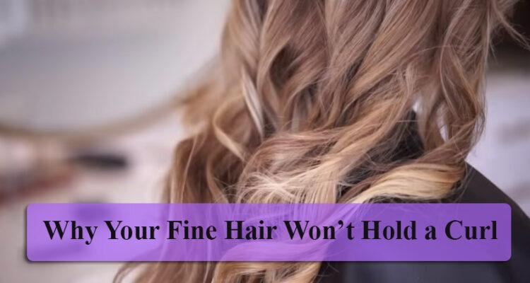 My hair won't hold a curl